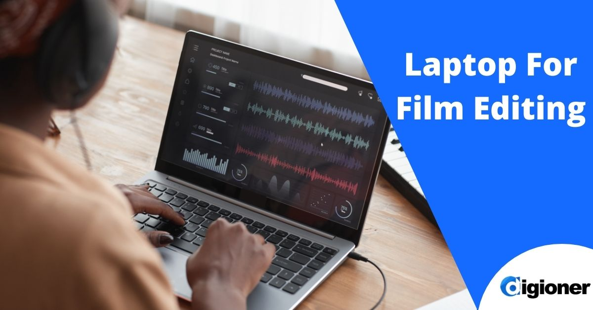 Best Laptop For Film Editing