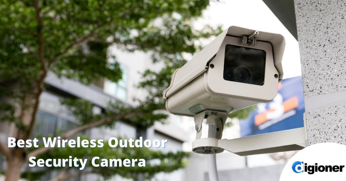 Best Wireless Outdoor Security Camera